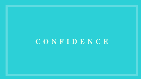 Confidence: What Is It and How Do You Get It Back?